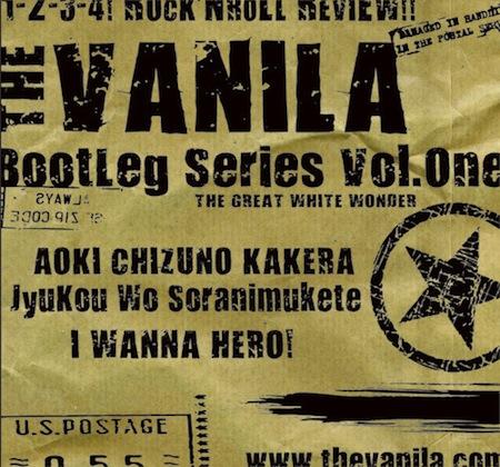 THE VANILA / Bootleg Series Vol.One THE GREAT WHITE WONDER
