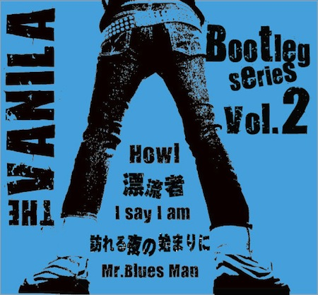 THE VANILA / Bootleg Series Vol.2