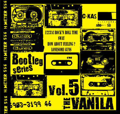 THE VANILA / Bootleg Series Vol.5
